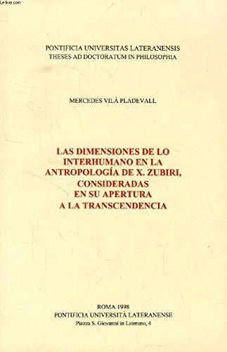 9788495269003: Dimensiones de lo interhumano enla antropologia de X. zubiri consideradas en apertura a trascendencia