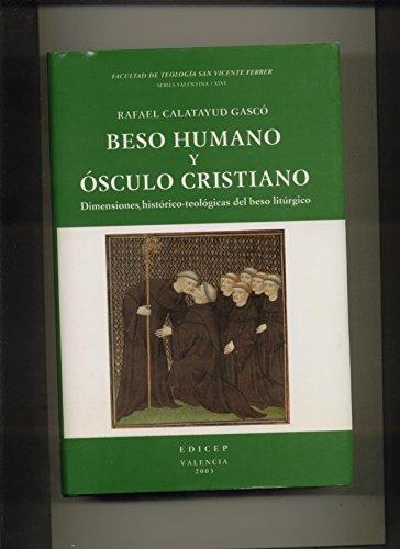 9788495269119: BESO HUMANO Y OSCULO CRISTIANO: DIMENSIONES HISTORICO-TEOLOGICAS DEL BESO LITURGICO