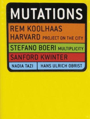 Mutations: Stefano Boeri; Harvard Project on the City; Muliplicity; Jean Attali; Moulier Boutang; ...