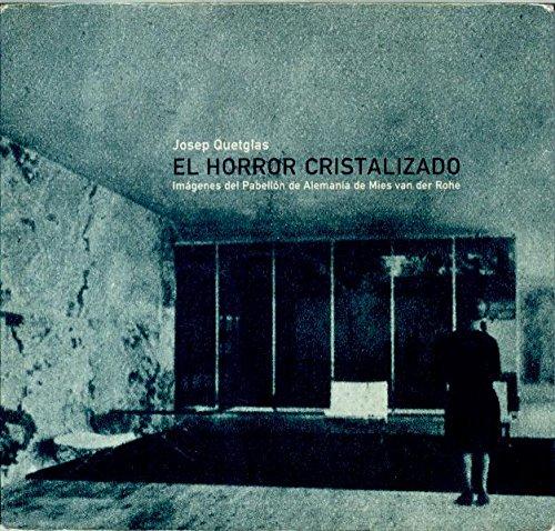 9788495273529: Horror cristalizado, el : imagenesdel pabellon de Alemania de mies van der rohe