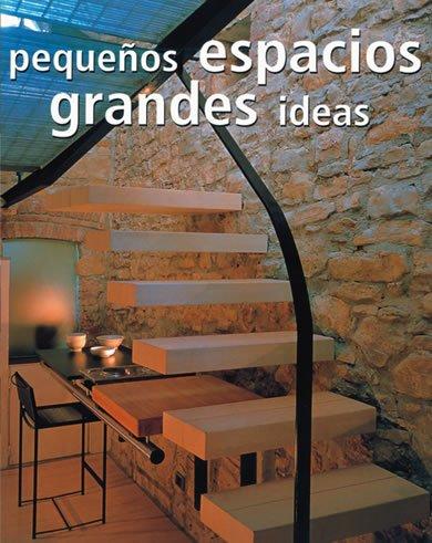 9788495275479: Espacios Pequenos, Grandes Ideas (Arquitectura) (Spanish Edition)