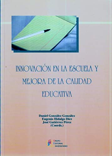 Innovación en la escuela y mejora de: Daniel González González,