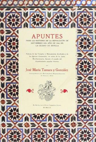 9788495278173: Apuntes para la historia de la revolucion de septiembre del año de 1868 en la ciudad de Sevilla