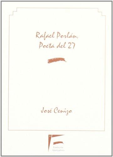 9788495278395: Rafael porlan, poeta del 27