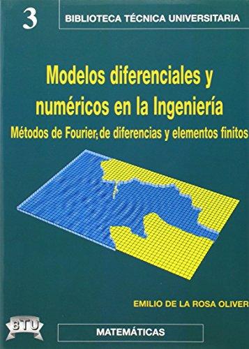 9788495279064: Modelos diferenciales y numéricos en la ingeniería : métodos de Fourier, de diferencias y de elementos finitos