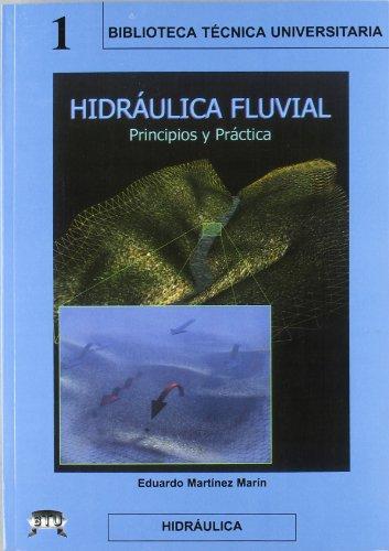 9788495279446: Hidraulica Fluvial - Principios y Practicas (Spanish Edition)