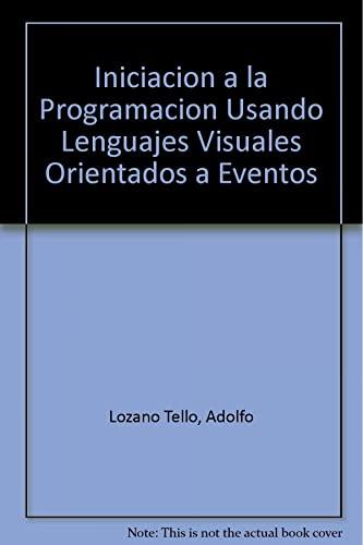 9788495279491: Iniciación a la programación usando lenguajes visuales orientados a eventos