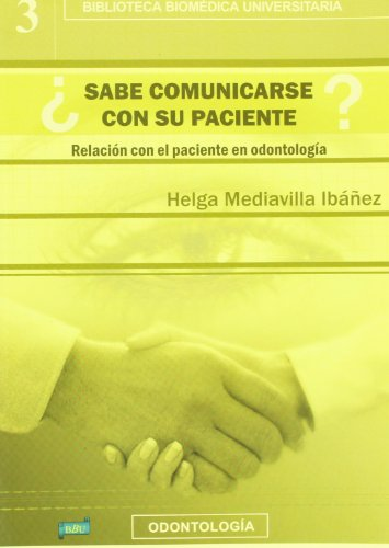 9788495279637: ¿SABE COMUNICARSE CON SU PACIENTE?: RELACION CON EL PACIENTE EN O DONTOLOGIA