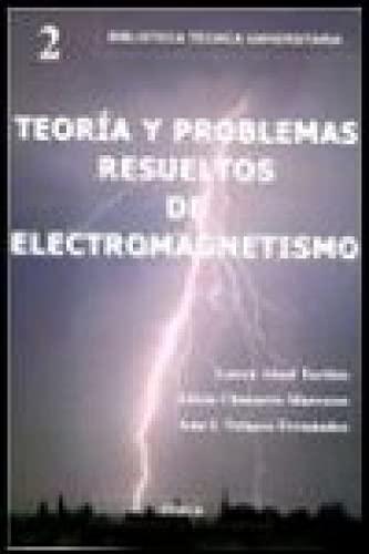 Teoría y problemas de electromagnetismo: Ana I. Velasco