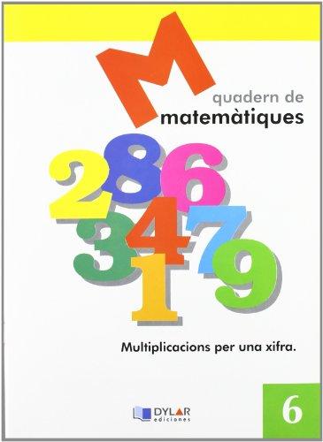 9788495280565: Matemátiques 6 - Multiplicacions per una xifra