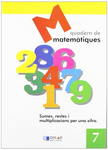 9788495280572: Projecte Educatiu Faro, matemátiques, sumes, restes i multiplicacions per una xifra. Quadern 7