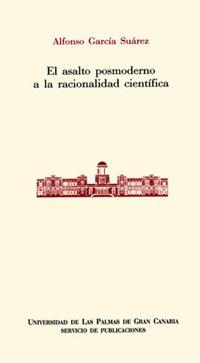 El asalto posmoderno a la racionalidad científica /: García Suárez, Alfonso.