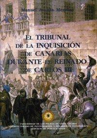 9788495286413: El tribunal de la inquisición de Canarias durante el Reinado de Carlos III (Monografía)