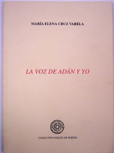 9788495289162: La voz de Adan y yo (Coleccion Esquio de poesia) (Spanish Edition)