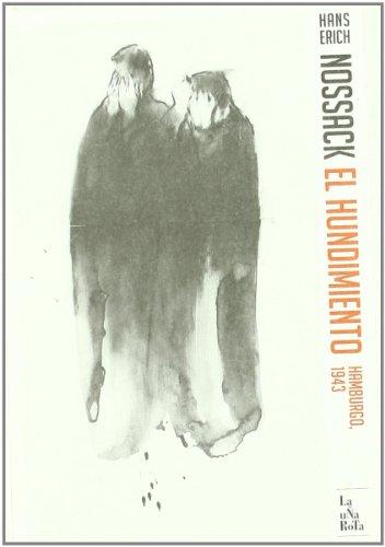 9788495291158: El hundimiento. Hamburgo, 1943 (Spanish Edition)