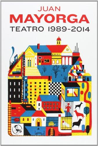 Teatro 1989-2014.: Mayorga, Juan