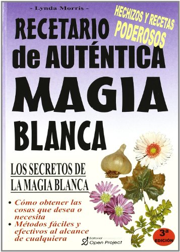 9788495292063: Recetario De Autentica Magia Blanca(Secretos De La Magia Blanca)