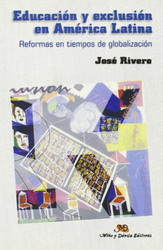 Educacion y Exclusion En America Latina (Spanish Edition) - Jose Rivero