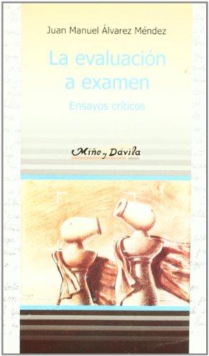 La Evaluacion a Examen (Spanish Edition): Juan Manuel Alvarez