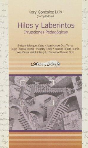 Hilos Y Laberintos: Irrupciones Pedagogicas: Fernando, Belenguer Calpe,