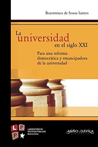 9788495294746: La universidad en el siglo XXI: Para una reforma democrática y emancipadora de la universidad (Spanish Edition)