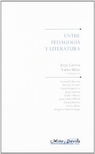 Entre Pedagogia y Literatura (Paperback): Jorge Larrosa, Carlos