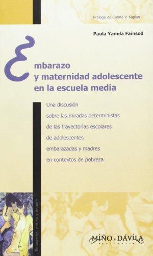 Embarazo y Maternidad Adolescente En La Escuela Media (Coleccion Educacion, Critica & Debate) (...
