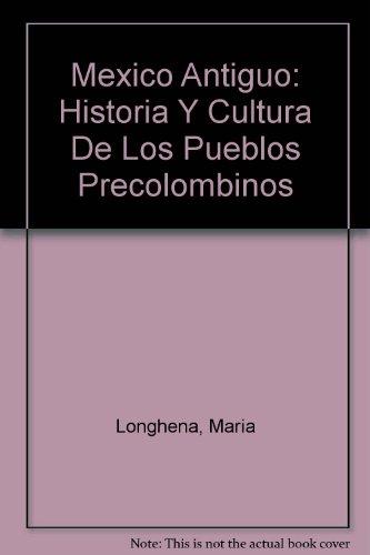 9788495300416: Mexico Antiguo: Historia Y Cultura De Los Pueblos Precolombinos (Spanish Edition)