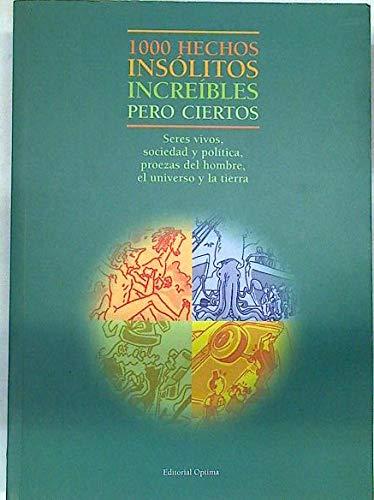 9788495300560: 1000 Hechos Insolitos Increibles Pero Ciertos (Spanish Edition)