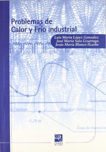 9788495301291: PROBLEMAS DE CALOR Y FRIO INDUSTRIAL