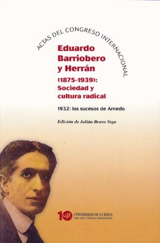 9788495301659: Actas del congreso Internacional Eduardo Barriobero y Herrán (1875-1939): Sociedad y cultura radical