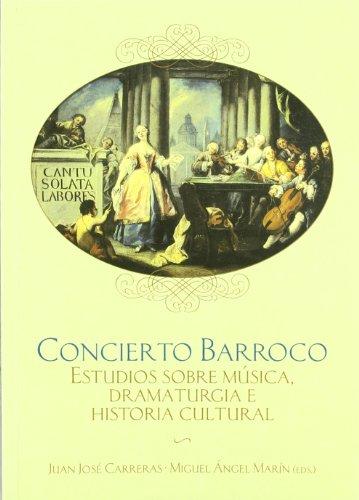 9788495301949: Concierto Barroco: Estudios Sobre Musica, Dramaturgia E Historia Cultural (Spanish Edition)