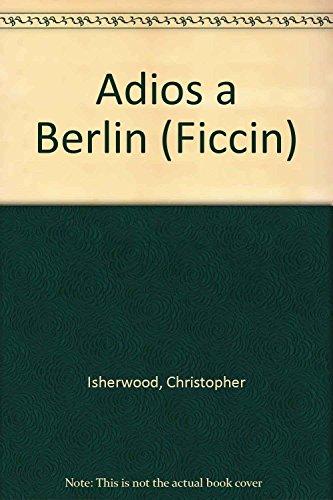 9788495303066: Adios a Berlin (Ficcin) (Spanish Edition)