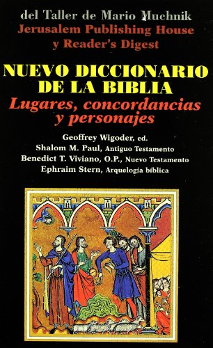 NUEVO DICCIONARIO DE LA BIBLIA. (Lugares, concordancias y personajes): Wigoder, Geoffrey - Paul, ...