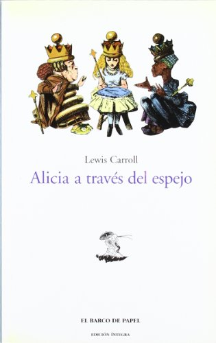 9788495311054: Alicia a traves del espejo / Through the Looking Glass (El Barco De Papel / the Paper Boat) (Spanish Edition)