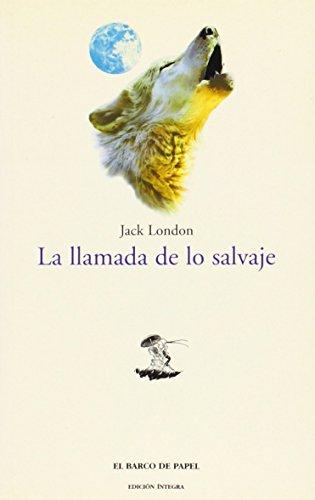 9788495311061: La Llamada De Lo Salvaje/ The Call of the Wild, 1903 (El Barco de Papel) (Spanish Edition)