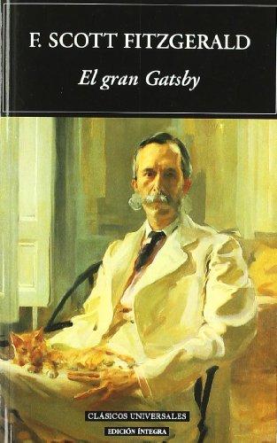 Imagen de archivo de El gran Gatsby (Cl�sicos universales) (Spanish Edition) a la venta por Newleaf Books