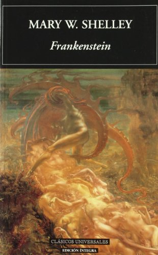 Frankenstein (Clasicos Universales) (Spanish Edition): Mary Wollstonecraft Shelley