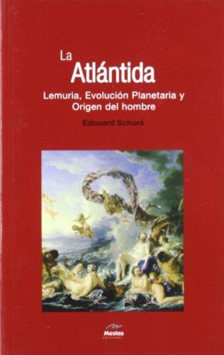 LA Atlantida: Evolucion Planetaria Y Origen Del: Schure, Edouard