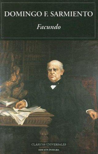 Facundo (Clasicos Universales / Universal Classics) (Spanish: Domingo F. Sarmiento