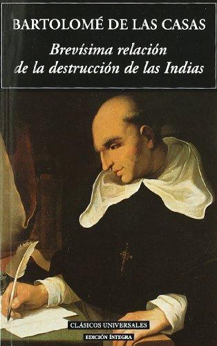 9788495311849: Brevisima relacion de la destruccion de las indias / A short account of the destruction of the Indies (Clasicos Universales / Universal Classics) (Spanish Edition)