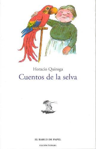 Cuentos De La Selva: Quiroga, Horacio