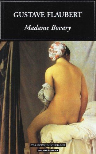 Madame Bovary (Clasicos Universales/ Universal Classics) (Spanish: Gustave Flaubert