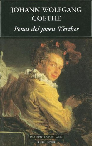 9788495311979: Penas Del Joven Werther/ Sr. Werther Sadness (Clasicos Universales) (Spanish Edition)