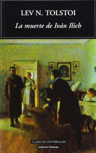 9788495311993: La muerte de Ivan Ilich / The Death of Ivan Ilyich (Clasicos Universales/ Universal Classics) (Spanish Edition)