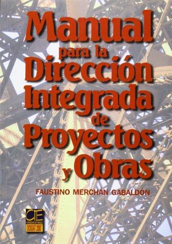 Manual para la dirección integrada de proyectos: Merchán Gabaldón, Faustino