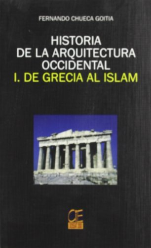 9788495312327: Historia de la arquitectura occidental 1.de Grecia al islam