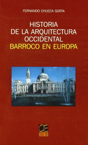 Historia de la arquitectura occidental. Barroco en: Chueca Goitia, Fernando