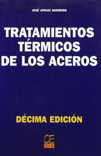 9788495312563: Tratamientos termicos de los aceros (10ªed.)