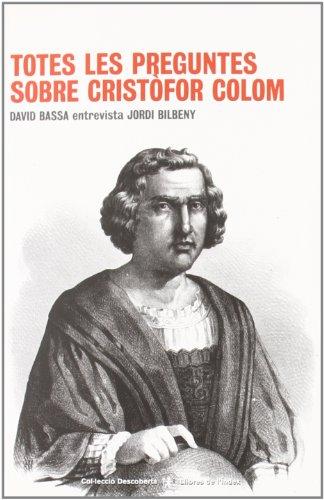 Totes Les Preguntes Sobre Cristofor Colom (Hardback): Jordi Bilbeny
